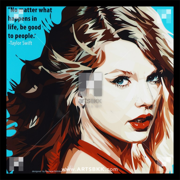 "Taylor Swift ""Be good to people"""