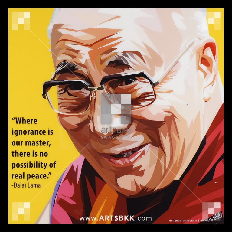 "Dalai Lama ""Where ignorance is our master, there is no possibility of real peace"""