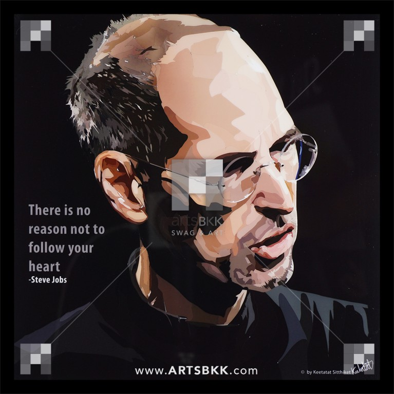 """Steve Jobs """"There is no reason not to follow your heart"""""""