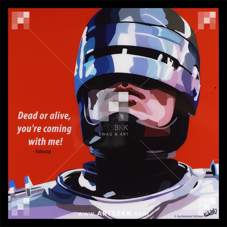 "Robocop ""Dead or alive, you're coming with me"""