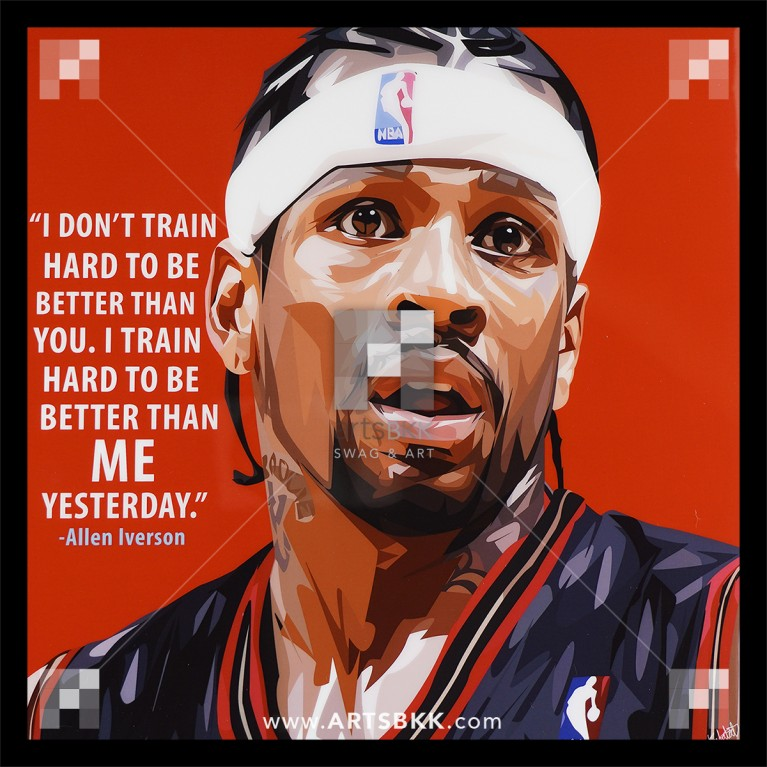 "Allen Iverson ""I train hard to be better than me yesterday"""